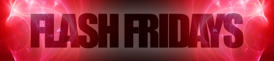 Flash Fridays